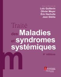 Loïc Guillevin et Olivier Meyer - Traité des maladies et syndromes systémiques.