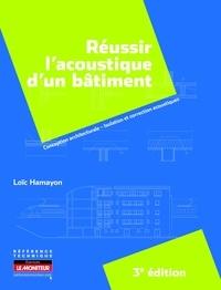 Loïc Hamayon - Réussir l'acoustique d'un bâtiment - Conception architecturale, isolation et correction acoustique.