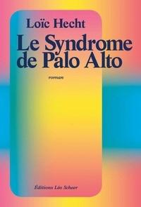 Loïc Hecht - Le syndrome de Palo Alto.