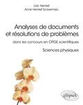 Loïc Henriet et Anne Henriet Scavennec - Analyses de documents et résolutions de problèmes en CPGE scientifiques - Sciences physiques.