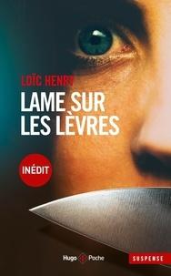 Loïc Henry - Lame sur les lèvres.
