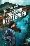 Loïc Henry - Les océans stellaires.