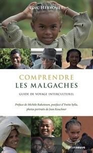 Loïc Hervouet - Comprendre les Malgaches - Essai et récits interculturels.