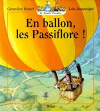 Loïc Jouannigot et Geneviève Huriet - La famille Passiflore  : En ballon, les Passiflore !.