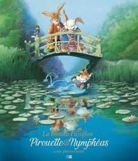 Loïc Jouannigot - La famille Passiflore  : Pirouette et les Nymphéas.