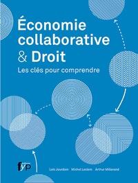 Loïc Jourdain et Michel Leclerc - Economie collaborative & Droit - Les clés pour comprendre.