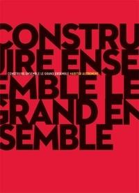 Loïc Julienne et Christophe Catsaros - Construire ensemble le grand ensemble - Habiter autrement.