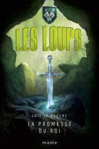 Loïc Le Borgne et William Bonhotal - La promesse du roi.
