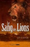 Loïc Le Borgne - Le Sang des Lions.