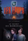 Loïc Le Borgne et William Bonhotal - Le secret des murmureurs.