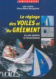 Loïc Le Bras et Pierre-Marie Bourguinat - Le réglage des voiles et du gréement.