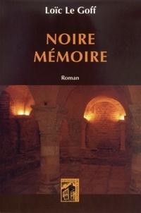 Loïc Le Goff - Noire mémoire.