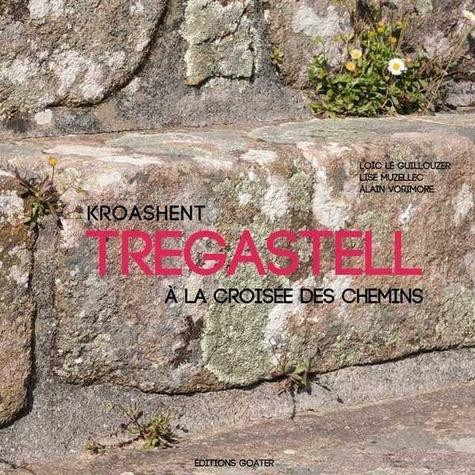 Kroashent Trégastell. A la croisée des chemins