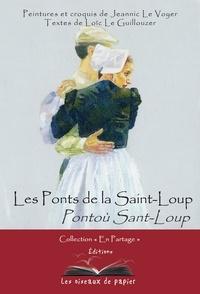 Loïc Le Guillouzer et Jeannic Le Voyer - Les ponts de la Saint-Loup.