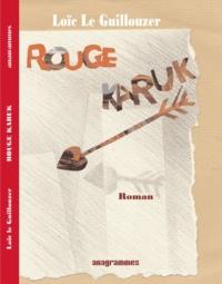 Loïc Le Guillouzer - Rouge Karuk.