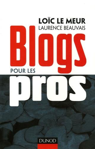 Loïc Le Meur et Laurence Beauvais - Blogs pour les pros.