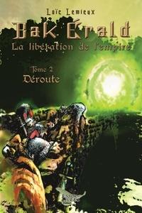 Loic Lemieux - Bak Erald Tome 2 - Déroute.