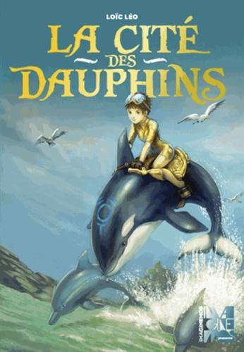 Loïc Léo - La cité des dauphins.