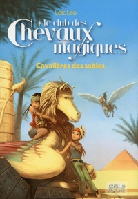 Loïc Léo - GRUND POCHE  : Le Club des Chevaux Magiques - Cavalières des sables - Tome 11 - Le club des chevaux magiques T11.