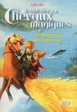 Loïc Léo - Le club des chevaux magiques Tome 10 : Les Amoureux de la mine d'or.