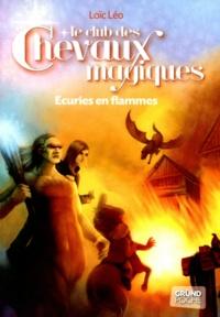 Loïc Léo - Le club des chevaux magiques Tome 3 : Ecuries en flammes.