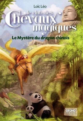 Le club des chevaux magiques Tome 5 Le mystère du dragon chinois