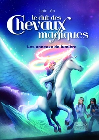 Loïc Léo - Le club des chevaux magiques Tome 9 : Les Anneaux de lumière.