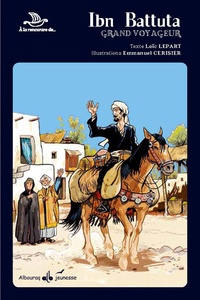 Loïc Lepart et Emmanuel Cerisier - Ibn Battuta - Grand voyageur.