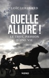 Loïc Lerenard - Quelle allure ! - Le trot, passion d'une vie.