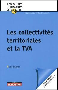 Loïc Levoyer - Les collectivités territoriales et la TVA.