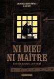 Loïc Locatelli Kournwsky et Maximilien Le Roy - Ni Dieu ni maître - Auguste Blanqui, l'enfermé.