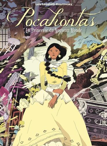 Loïc Locatelli Kournwsky - Pocahontas - La princesse du Nouveau Monde.