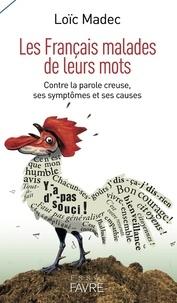 Openwetlab.it Les Français malades de leurs mots - Contre la parole creuse, ses symptômes et ses causes Image