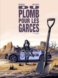 Loïc Malnati et Valérie Mangin - Du plomb pour les garces Tome 1 : .