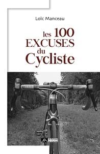 Loïc Manceau - Les 100 excuses du cycliste.