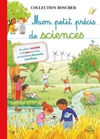 Loïc Mangin et Béatrice Rodriguez - Mon petit précis de sciences.