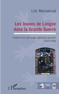 Galabria.be Les jeunes de Langon dans la Grande Guerre - Histoire d'un patronage catholique girondin (1914-1918) Image