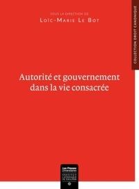 Loïc-Marie Le Bot - Autorité et gouvernement dans la vie consacrée.