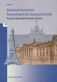 Loïc Masson - Dictionnaire du tourisme - Edition bilingue francais-allemand.