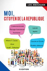 Loic Mbouguen - Moi, citoyen de la République.