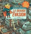 Loïc Méhée et Camille Baladi - La grande évasion - 6 pop-up géants + de 300 objets à trouver.