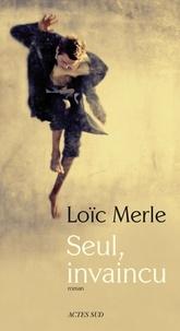 Loïc Merle - Seul, invaincu.