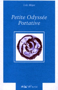 Loic Miget - Petite Odyssée portative.