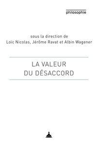 Loïc Nicolas et Jérôme Ravat - La valeur du désaccord.