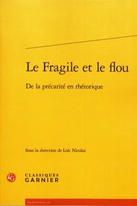 Le fragile et le flou - De la précarité en rhétorique.pdf
