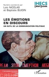 Loïc Nicolas et Baptiste Buidin - Les Cahiers Protagoras N° 7, janvier-juin 2 : Les émotions en discours - Un outil de la communication politique.