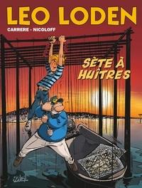 Loïc Nicoloff et Serge Carrère - Léo Loden Tome 27 : Sète à huîtres.