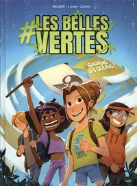 Loïc Nicoloff et Antoine Losty - #Les Belles Vertes Tome 1 : Sauvons les océans !.