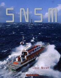 Loïc Nivet - La Société Nationale de Sauvetage en Mer - Ses stations et ses canots de sauvetage.