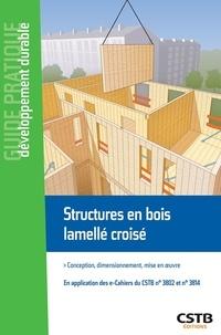 Loic Payet - Structures en bois lamellé croisé - Conception, dimensionnement, mise en oeuvre.